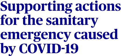 Supporting actionsfor the sanitary emergency causedby COVID 19 Home Home